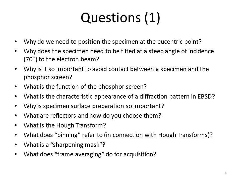 Questions (1) Why do we need to position the specimen at the eucentric point