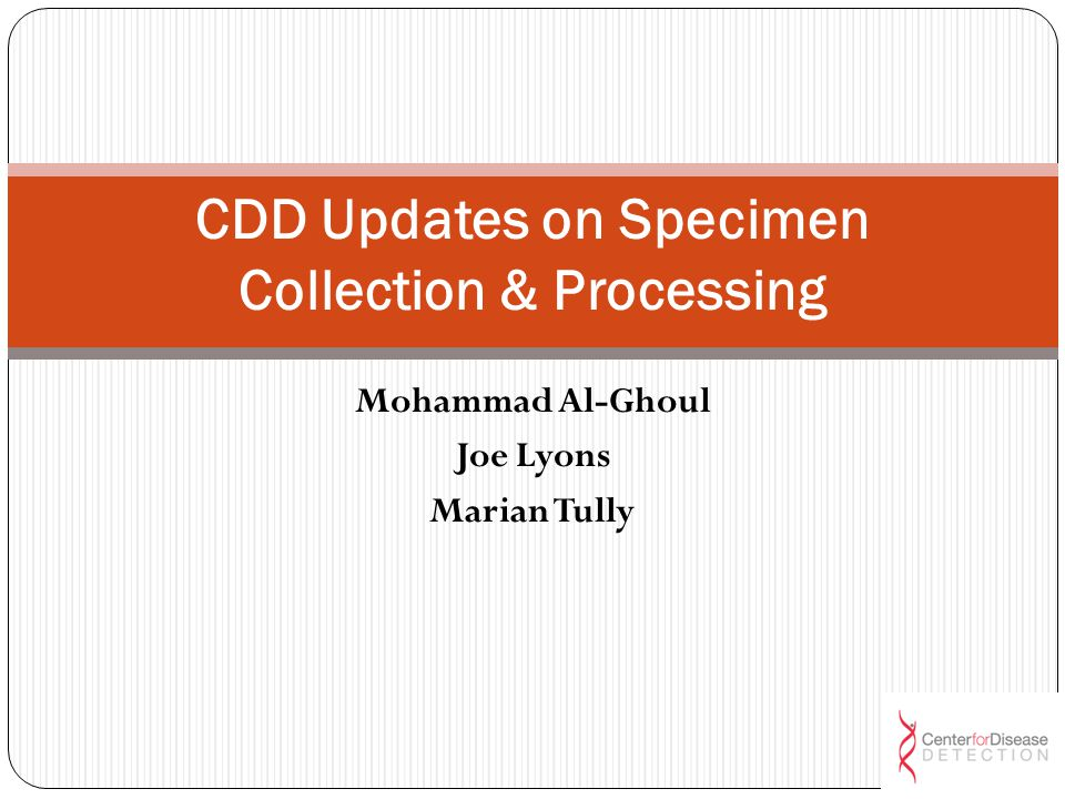 CDD Updates on Specimen Collection & Processing