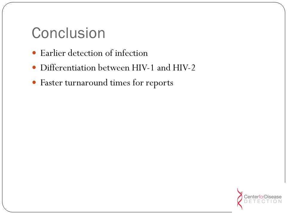 Conclusion Earlier detection of infection