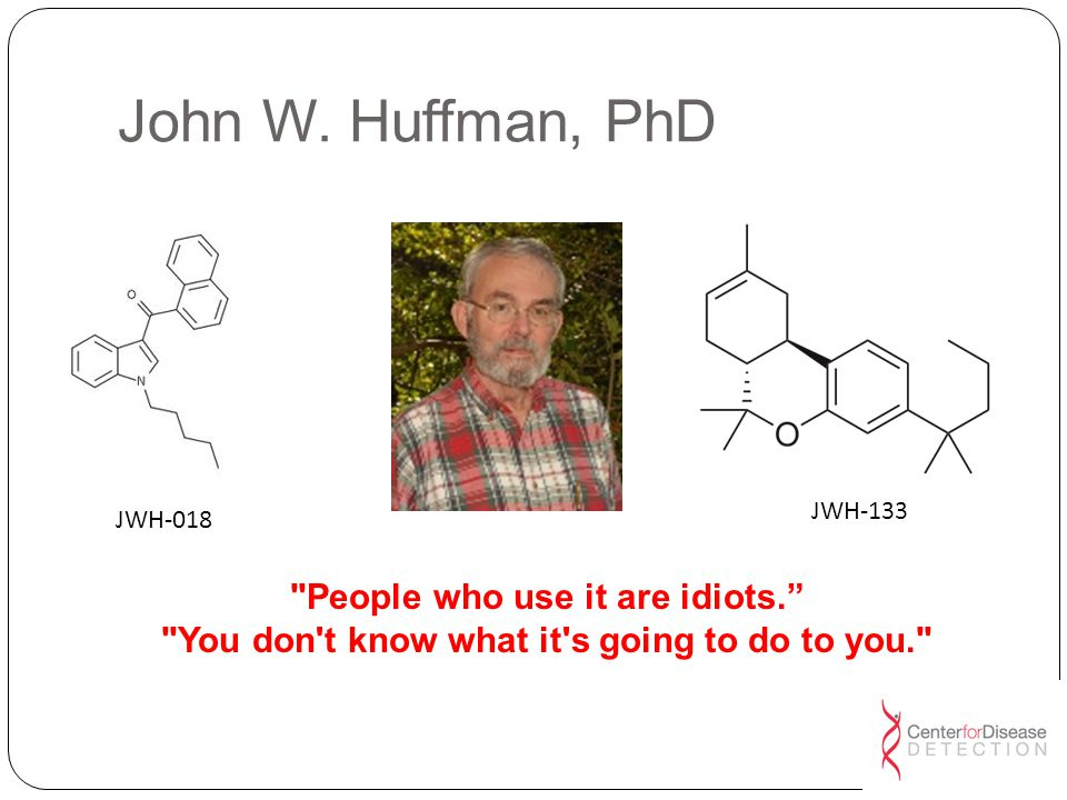 John W. Huffman, PhD People who use it are idiots.