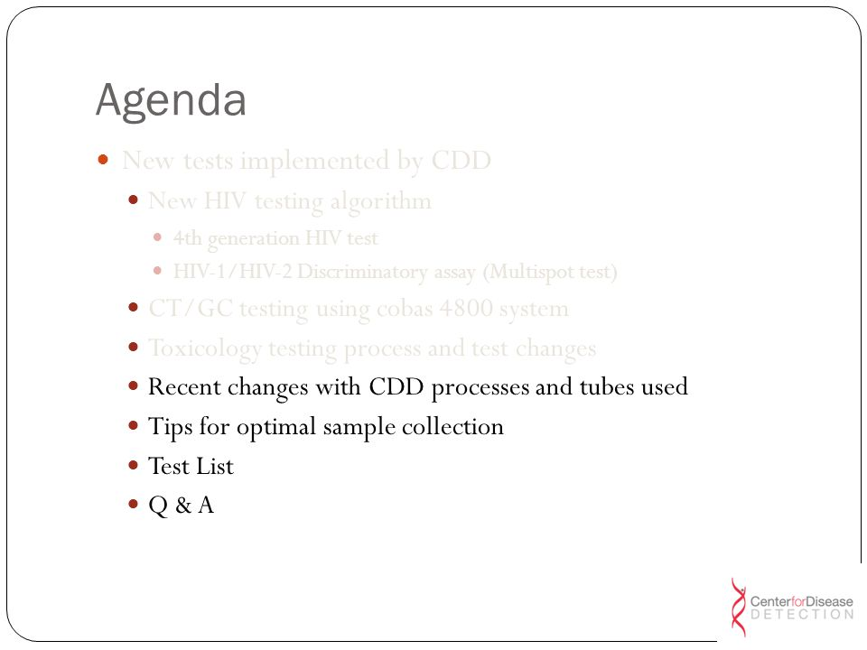 Agenda New tests implemented by CDD New HIV testing algorithm