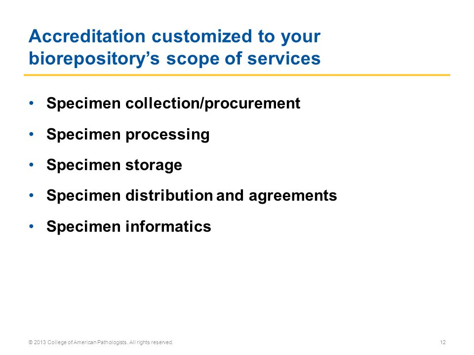 Accreditation customized to your biorepository's scope of services