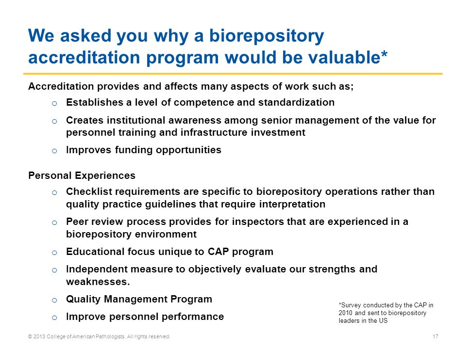 We asked you why a biorepository accreditation program would be valuable*