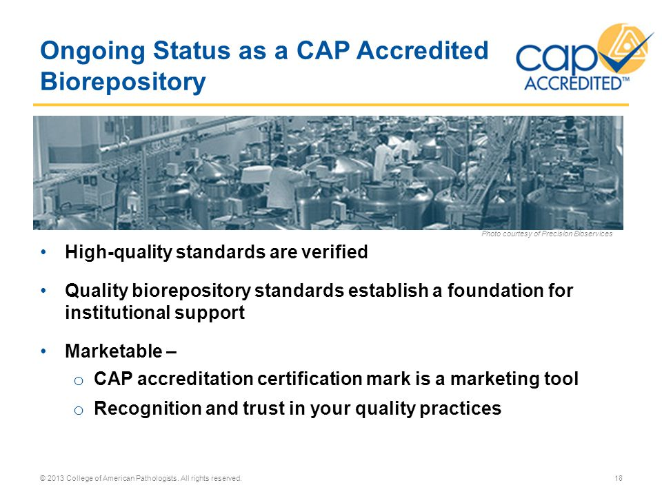 Ongoing Status as a CAP Accredited Biorepository