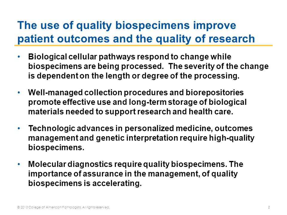 The use of quality biospecimens improve patient outcomes and the quality of research