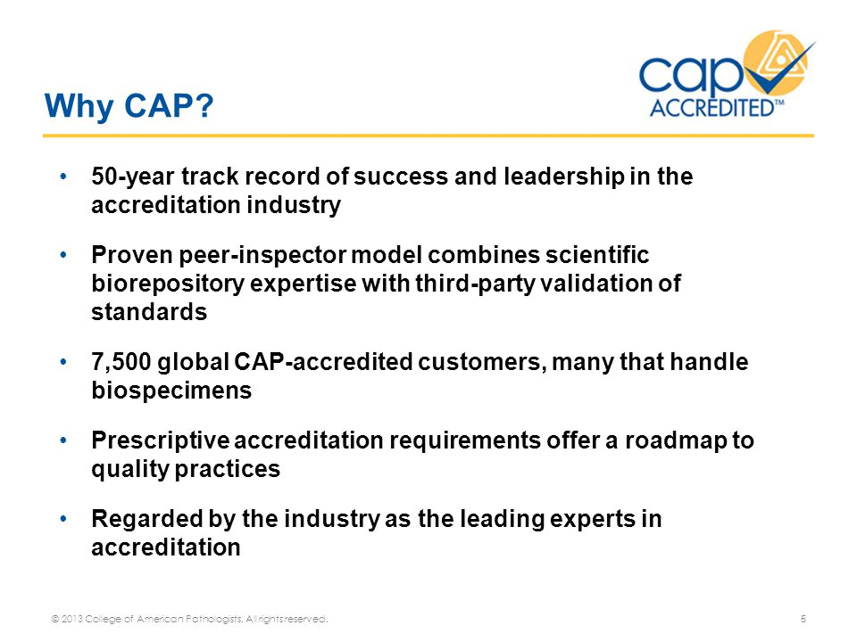 Why CAP 50-year track record of success and leadership in the accreditation industry.