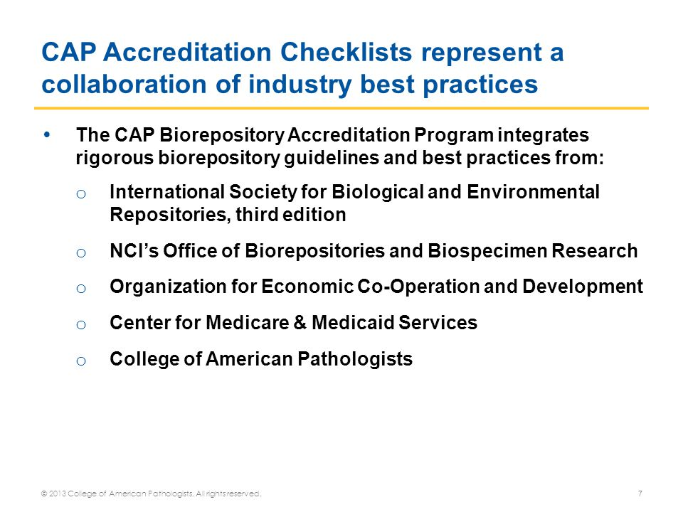 CAP Accreditation Checklists represent a collaboration of industry best practices