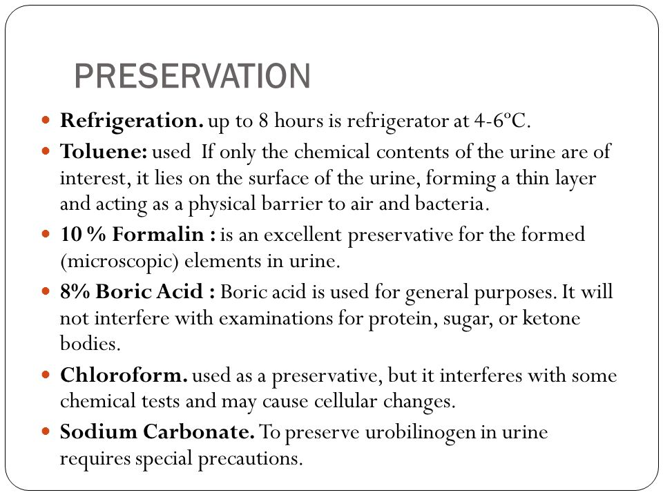 PRESERVATION Refrigeration. up to 8 hours is refrigerator at 4-6ºC.