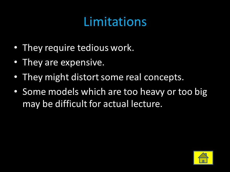 Limitations They require tedious work. They are expensive.