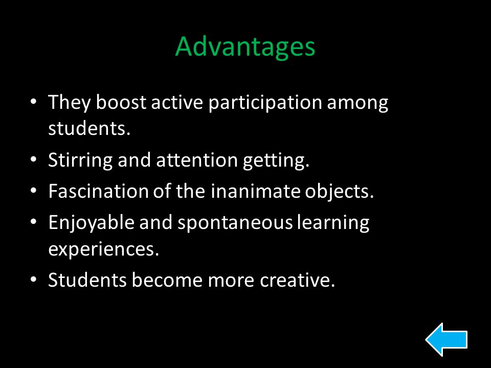 Advantages They boost active participation among students.