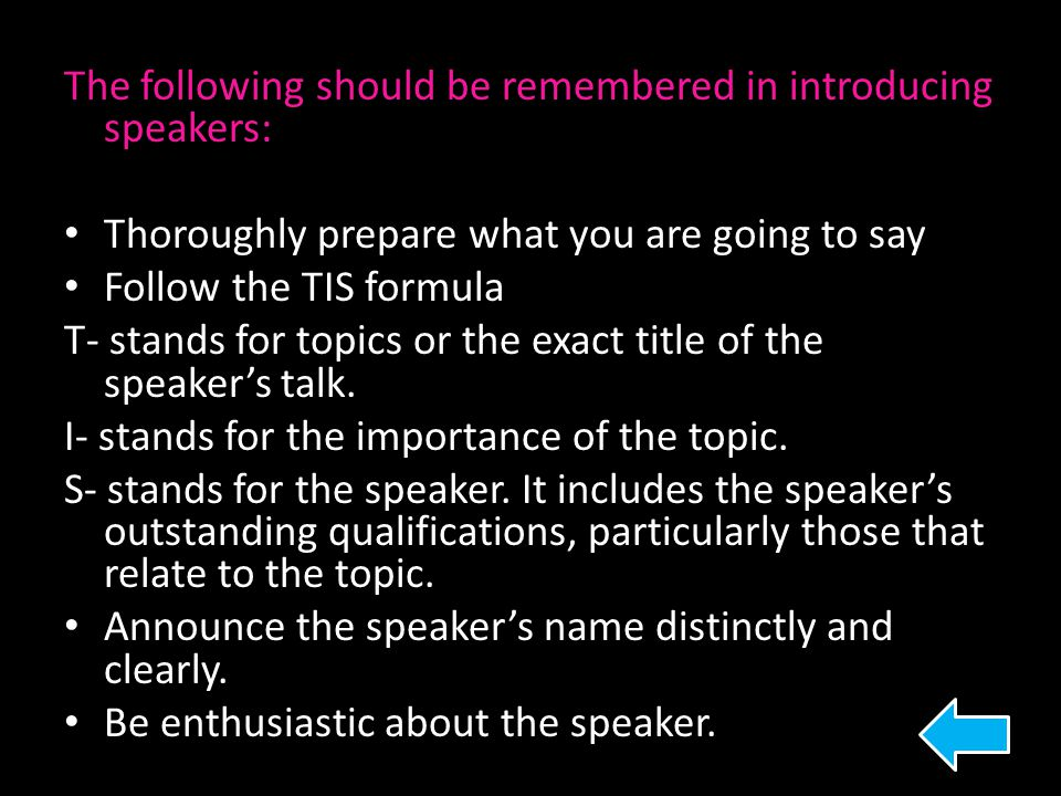 The following should be remembered in introducing speakers: