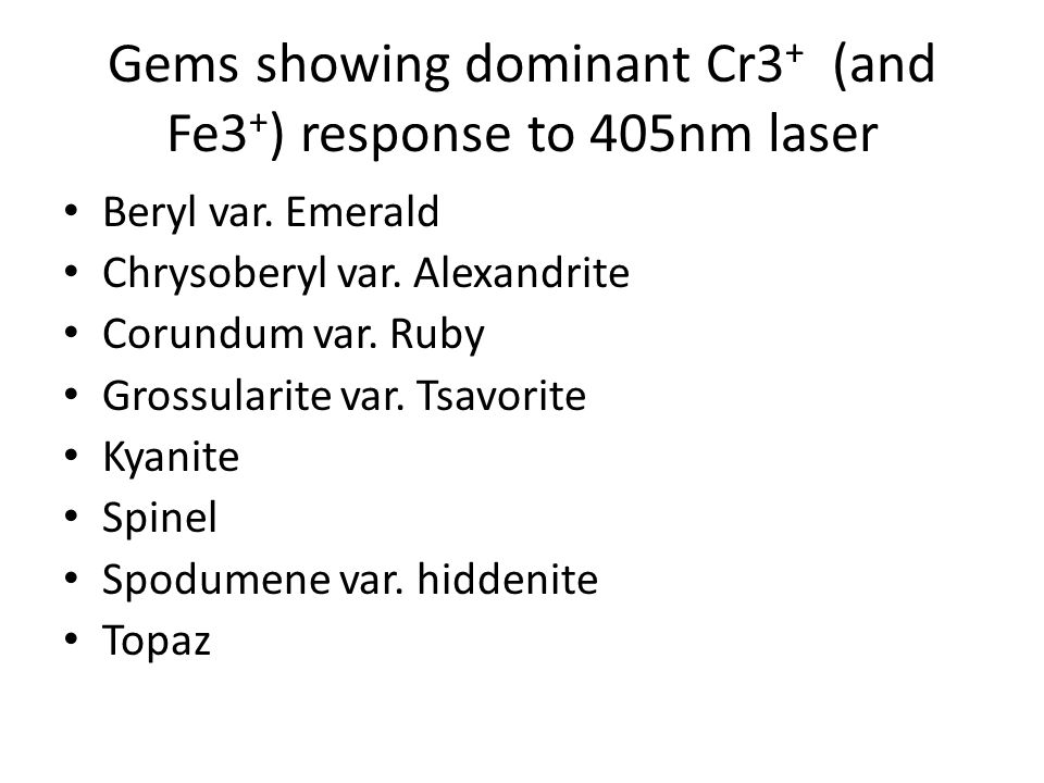 Gems showing dominant Cr3+ (and Fe3+) response to 405nm laser