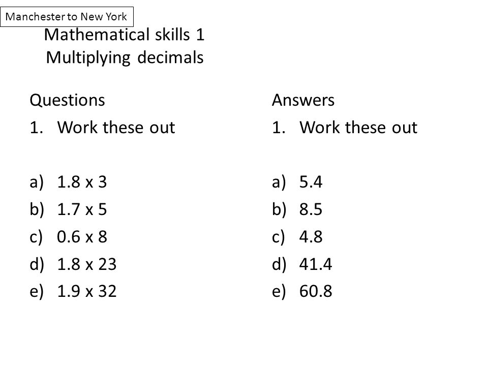 Mathematical skills 1 Multiplying decimals