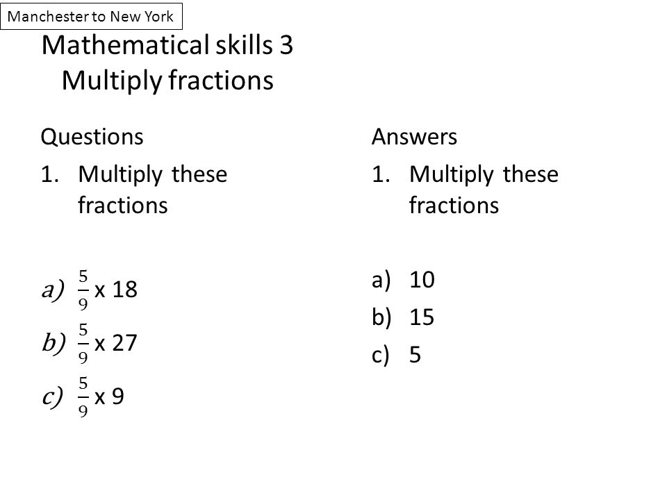 Mathematical skills 3 Multiply fractions