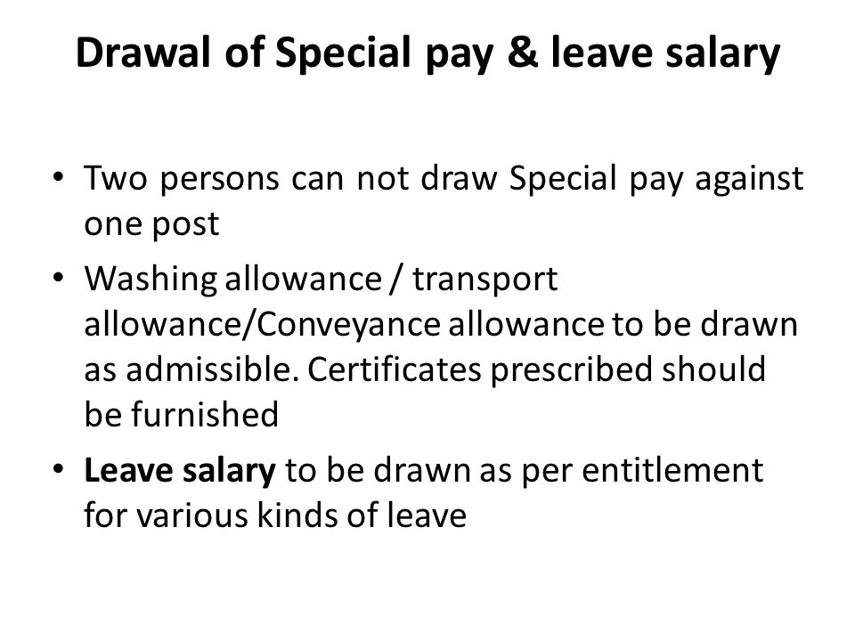 Drawal of Special pay & leave salary
