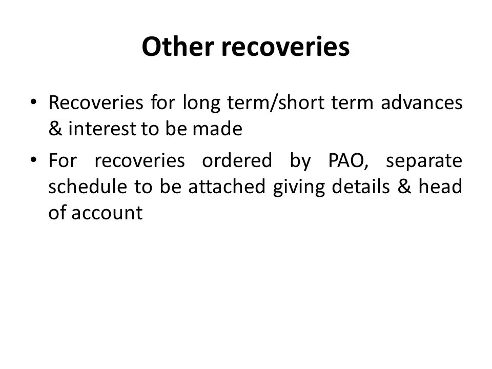 Other recoveries Recoveries for long term/short term advances & interest to be made.