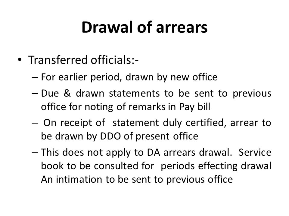Drawal of arrears Transferred officials:-