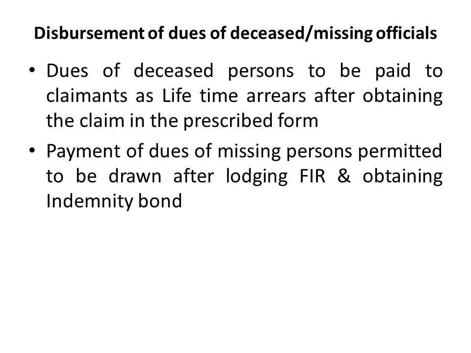 Disbursement of dues of deceased/missing officials
