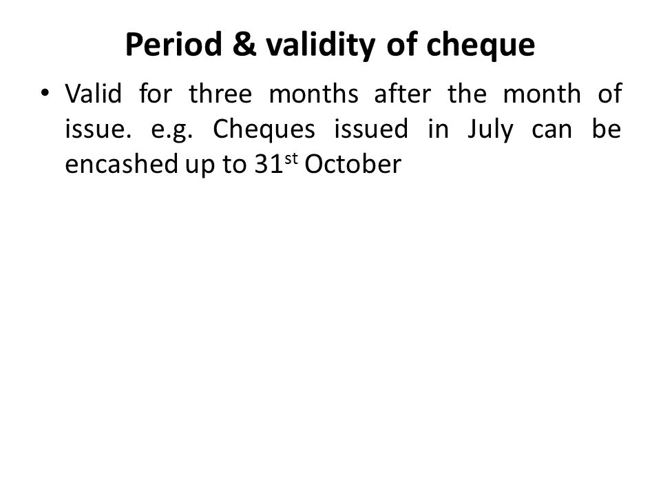 Period & validity of cheque