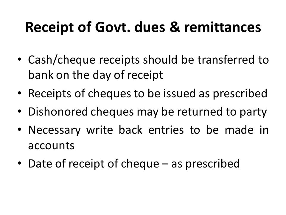 Receipt of Govt. dues & remittances