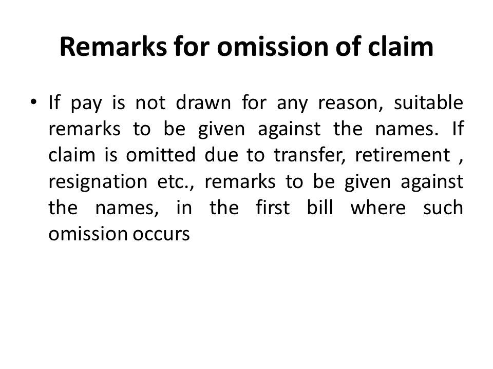Remarks for omission of claim