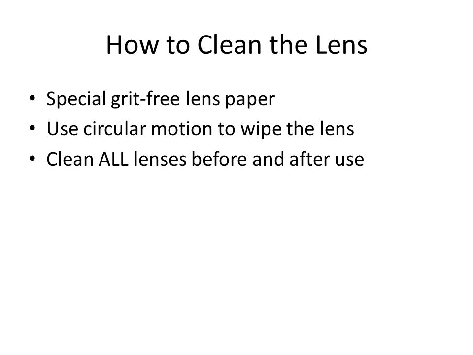How to Clean the Lens Special grit-free lens paper