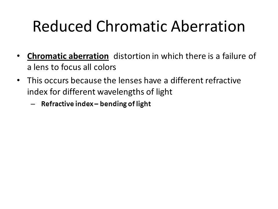 Reduced Chromatic Aberration
