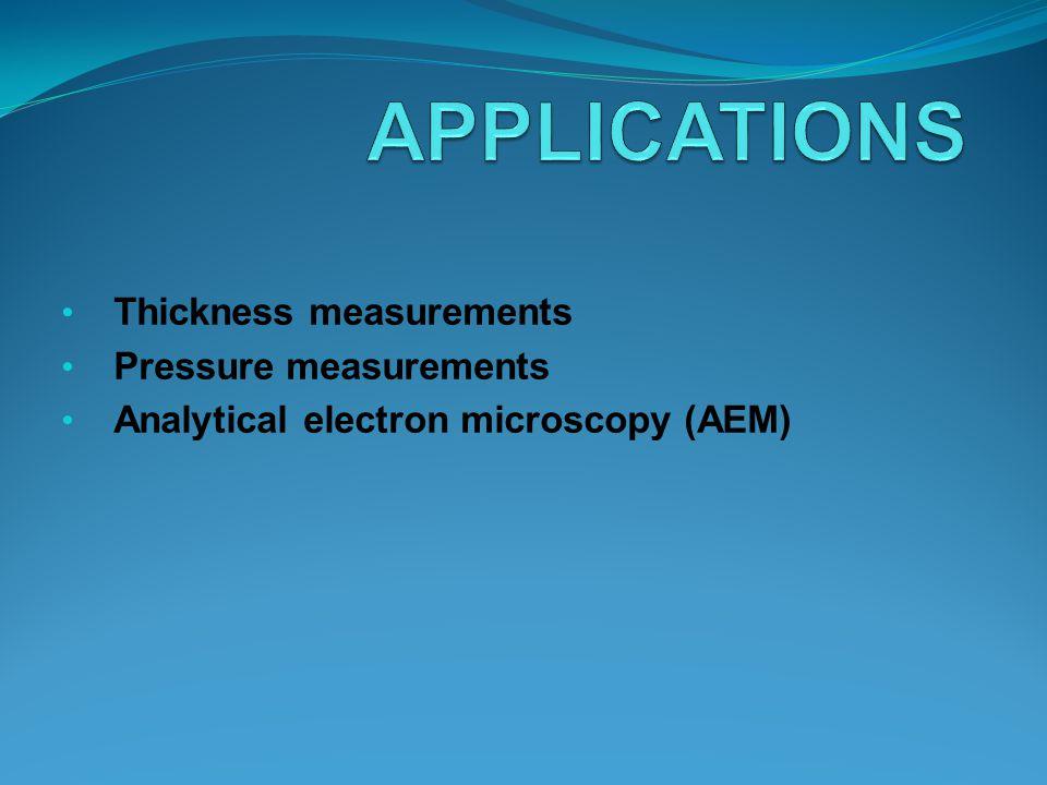 APPLICATIONS Thickness measurements Pressure measurements