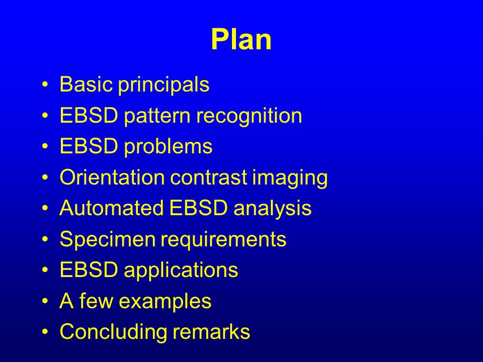 Plan Basic principals EBSD pattern recognition EBSD problems
