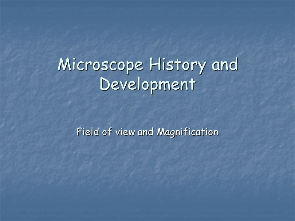 Microscope History and Development