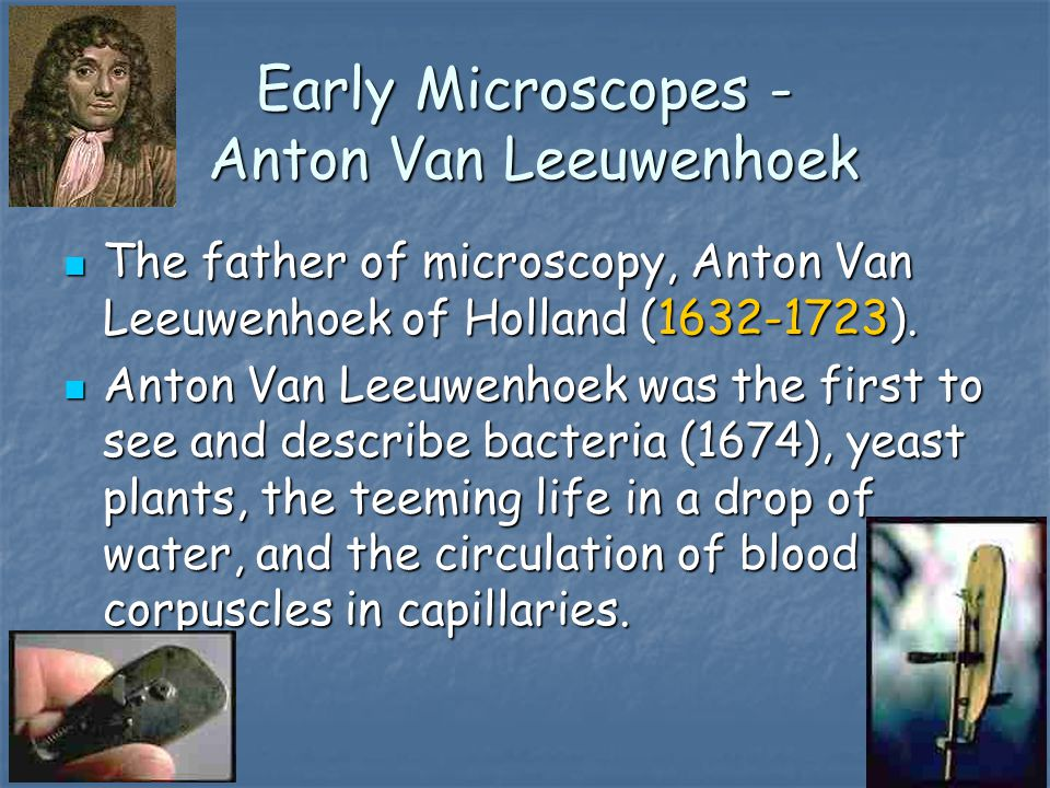 Early Microscopes - Anton Van Leeuwenhoek