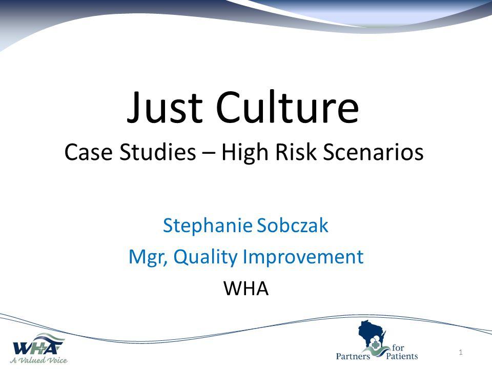 Just Culture Case Studies – High Risk Scenarios
