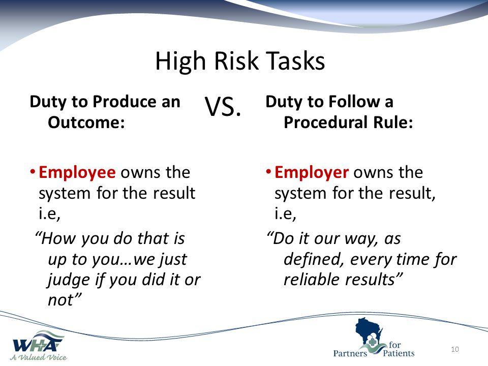 VS. High Risk Tasks Duty to Produce an Outcome: