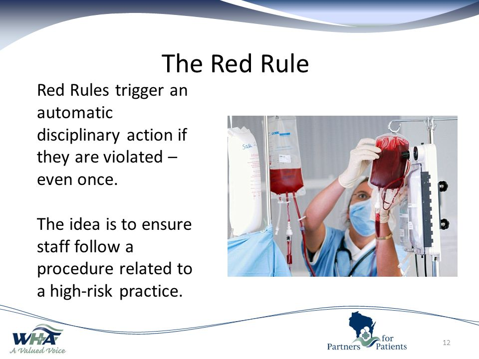 The Red Rule Red Rules trigger an automatic disciplinary action if they are violated – even once.