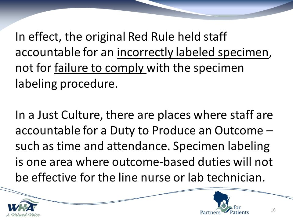 In effect, the original Red Rule held staff accountable for an incorrectly labeled specimen, not for failure to comply with the specimen labeling procedure.