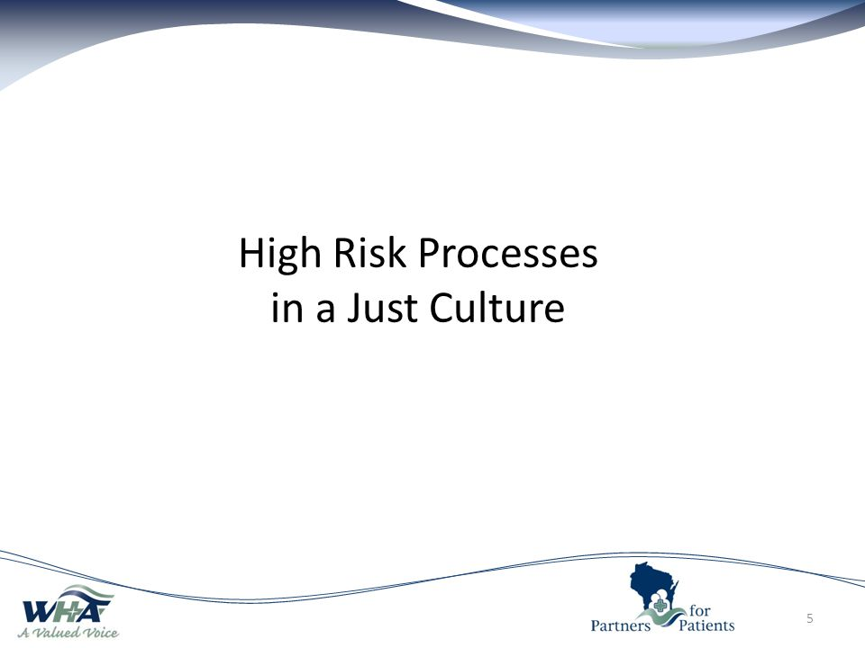 High Risk Processes in a Just Culture