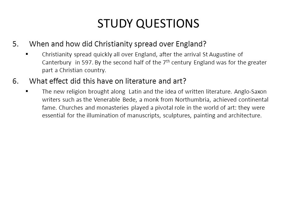 STUDY QUESTIONS When and how did Christianity spread over England