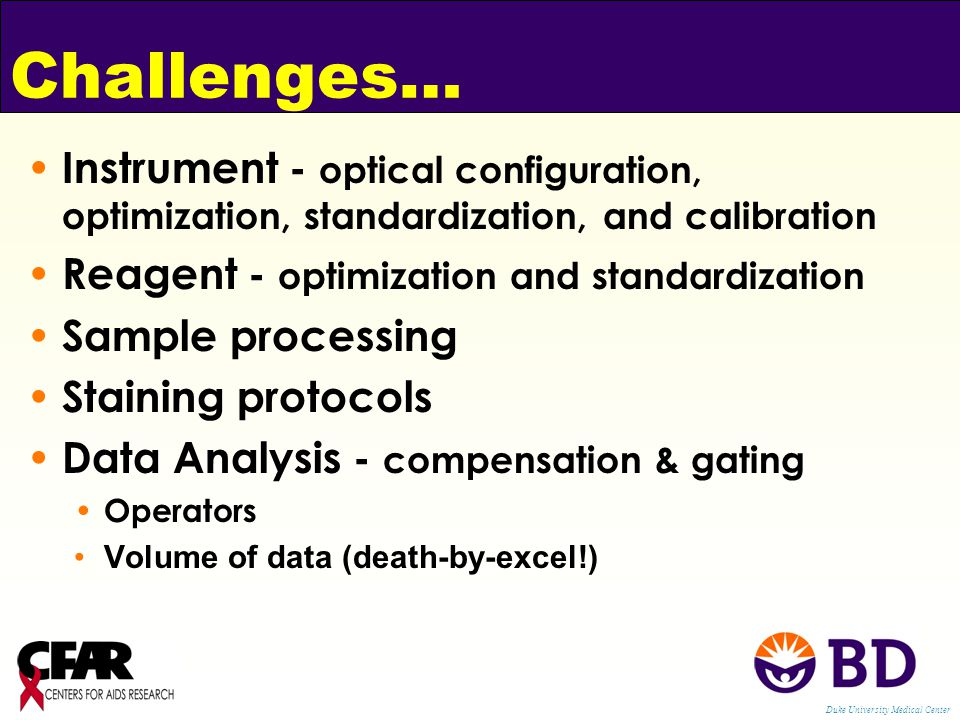 Challenges… Instrument - optical configuration, optimization, standardization, and calibration. Reagent - optimization and standardization.