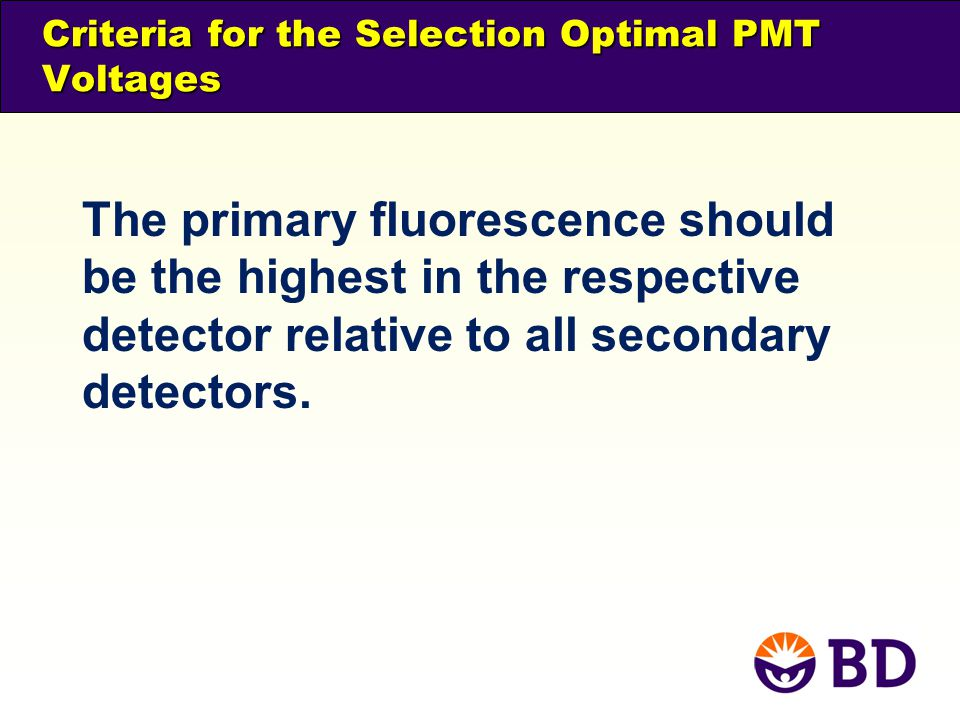 Criteria for the Selection Optimal PMT Voltages