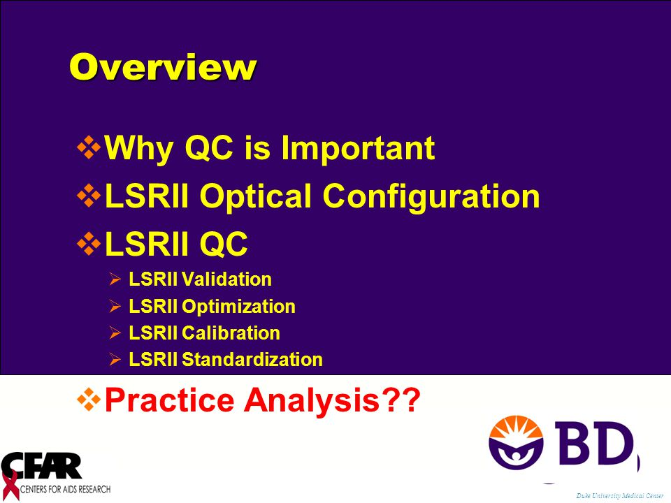 Overview Why QC is Important LSRII Optical Configuration LSRII QC