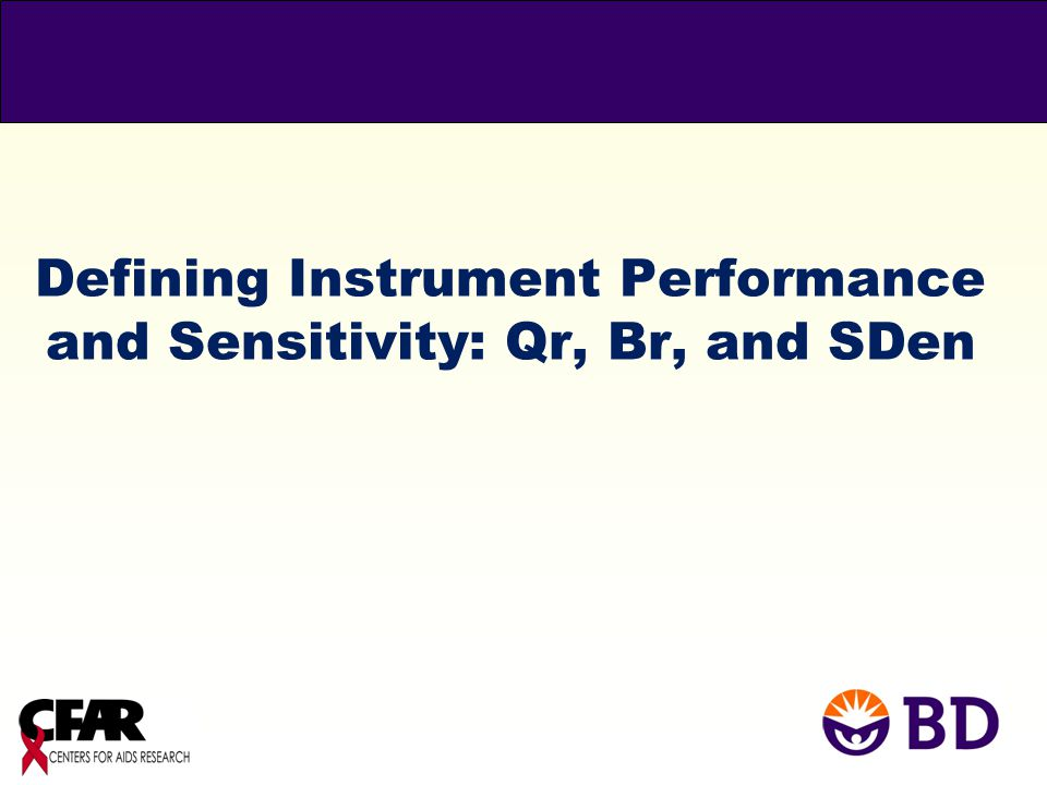 Defining Instrument Performance and Sensitivity: Qr, Br, and SDen