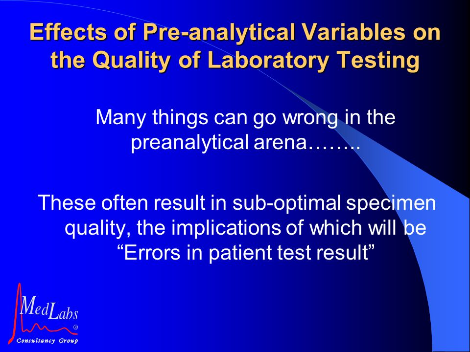 Many things can go wrong in the preanalytical arena……..