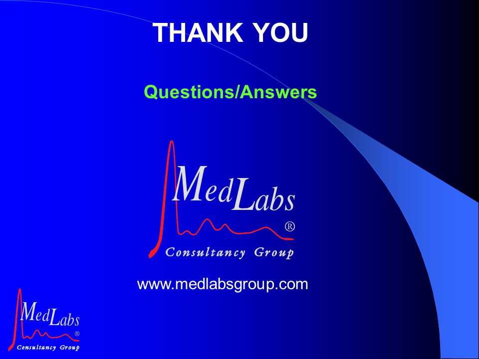THANK YOU Questions/Answers www.medlabsgroup.com