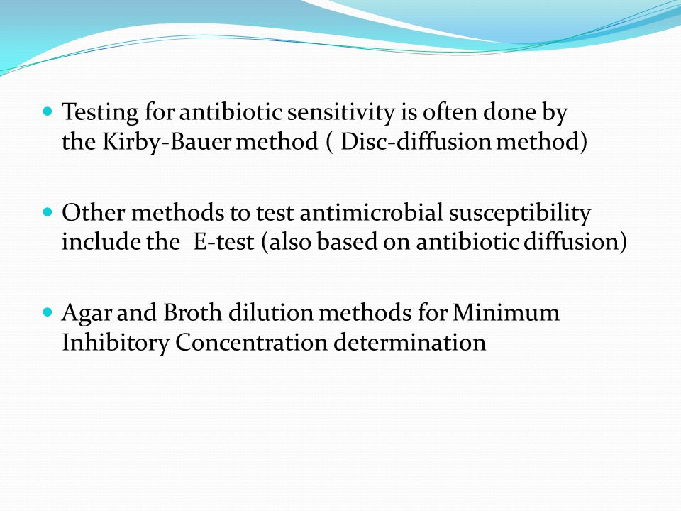 Testing for antibiotic sensitivity is often done by the Kirby-Bauer method ( Disc-diffusion method)