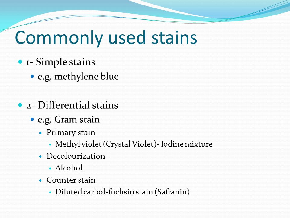 Commonly used stains 1- Simple stains 2- Differential stains