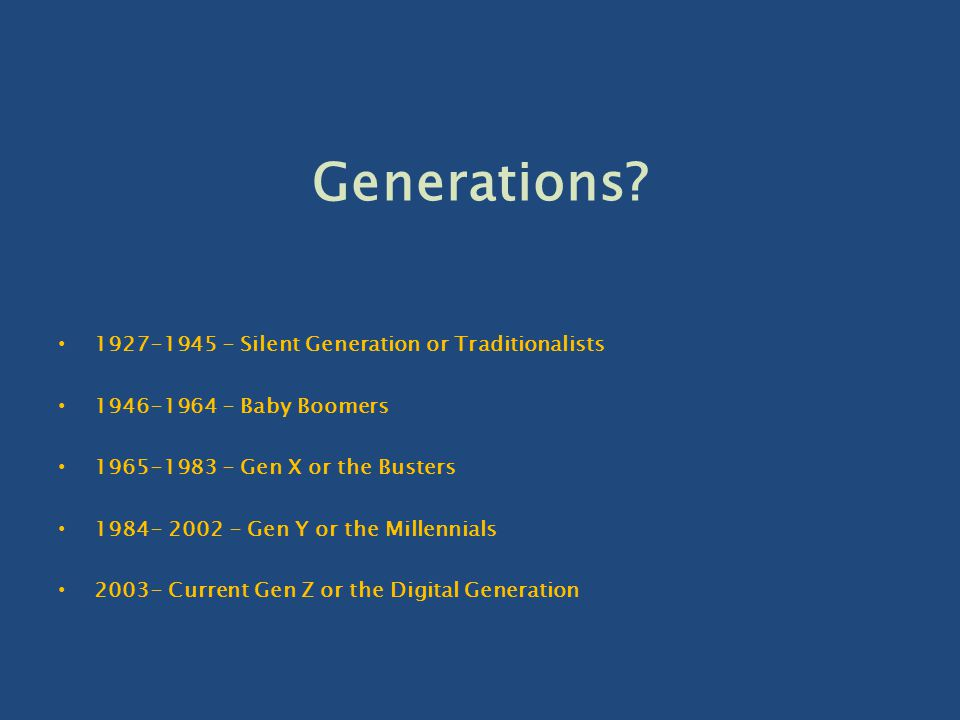 Generations 1927-1945 - Silent Generation or Traditionalists