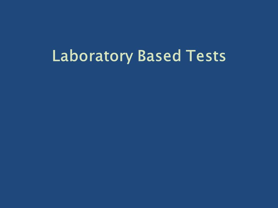 Laboratory Based Tests