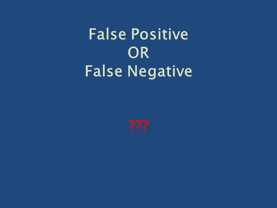 False Positive OR False Negative