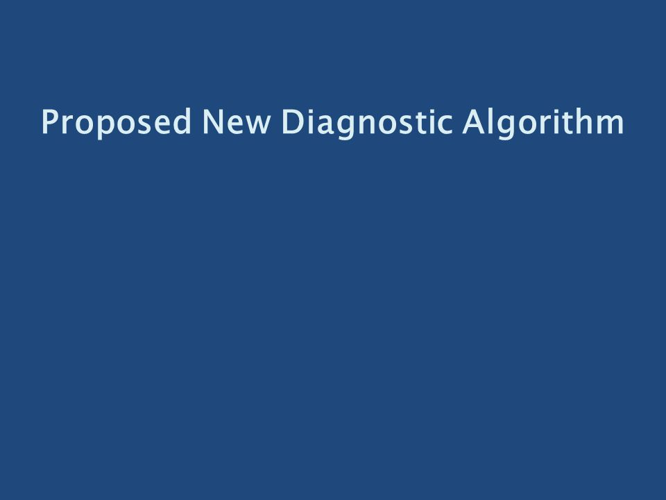Proposed New Diagnostic Algorithm