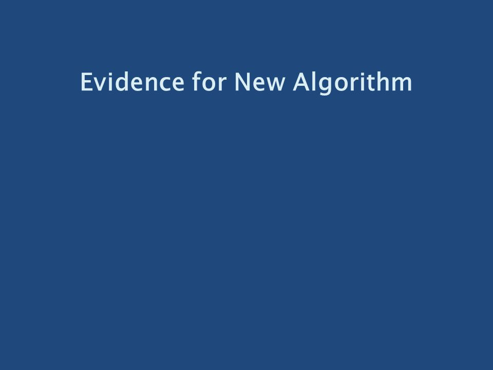 Evidence for New Algorithm